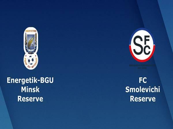 Soi kèo Energetik-BGU Reserve vs Smolevichi Reserve, 17h00 ngày 30/4