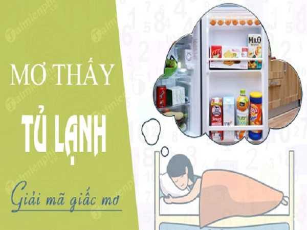 Chiêm bao thấy tủ lạnh điềm báo điều gì