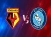 Soi kèo Watford vs Wycombe Wanderers 02h45 ngày 04/03
