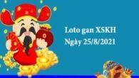 Loto gan XSKH ngày 25/8/2021