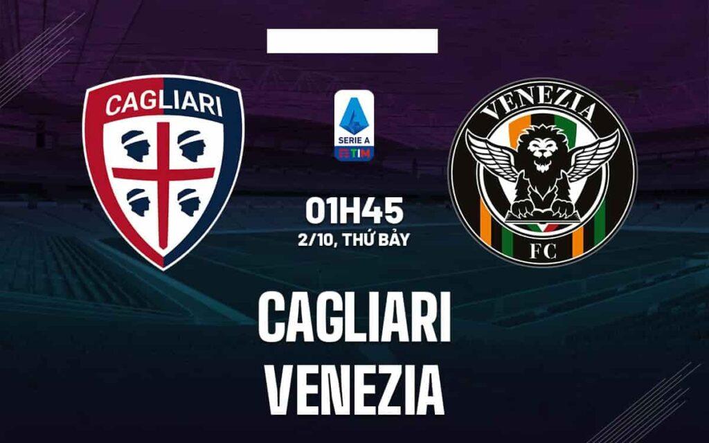 Nhận định Cagliari vs Venezia, 1h45 ngày 2/10